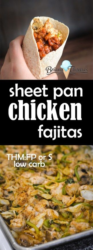 Sheet Pan Chicken Fajitas - approved by the whole family, few dishes, no sides required.  These can become any THM fuel type, S, E, or FP, depending on what you use as toppings and sides.  Low carb, low fat, allergy friendly options