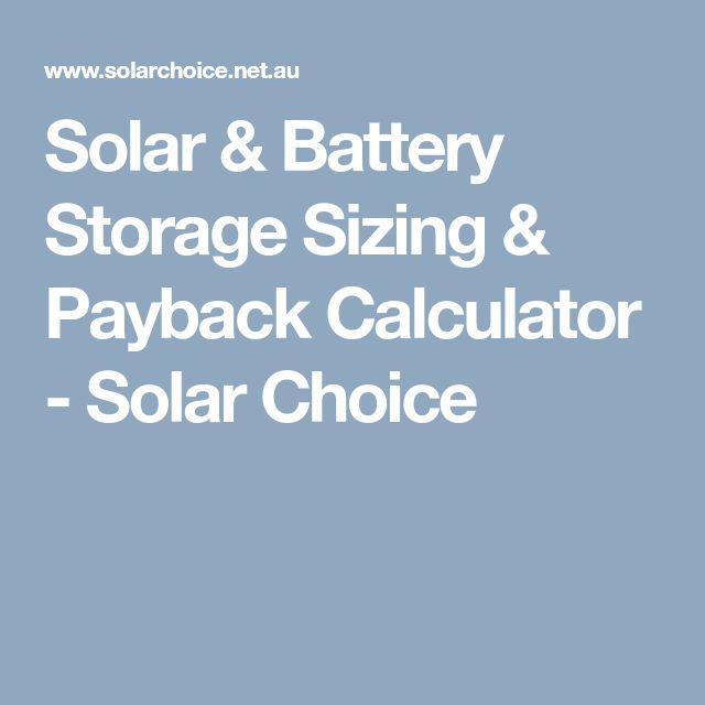 Solar & Battery Storage Sizing & Payback Calculator - Solar Choice