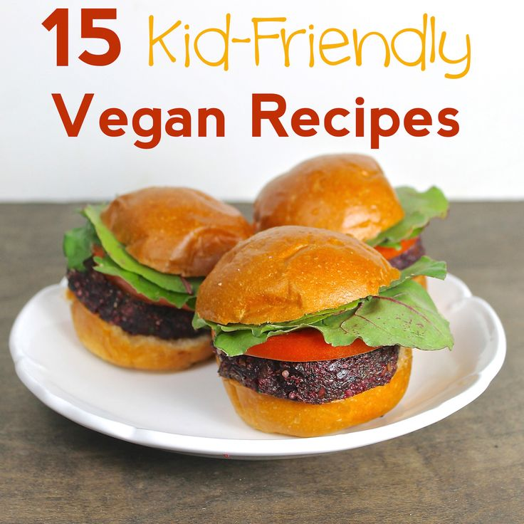 15 Kid Friendly Vegan Recipes! | Lorimer Street Kitchen A roundup of our 15 favorite KID-FRIENDLY and HEALTHY vegan recipes!