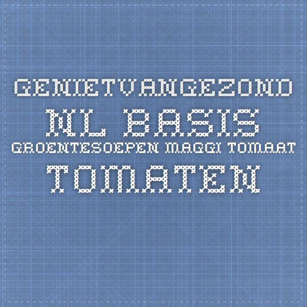 genietvangezond.nl basis groentesoepen maggi tomaat tomaten