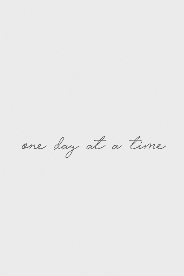 One day at a time - Quote / Meme