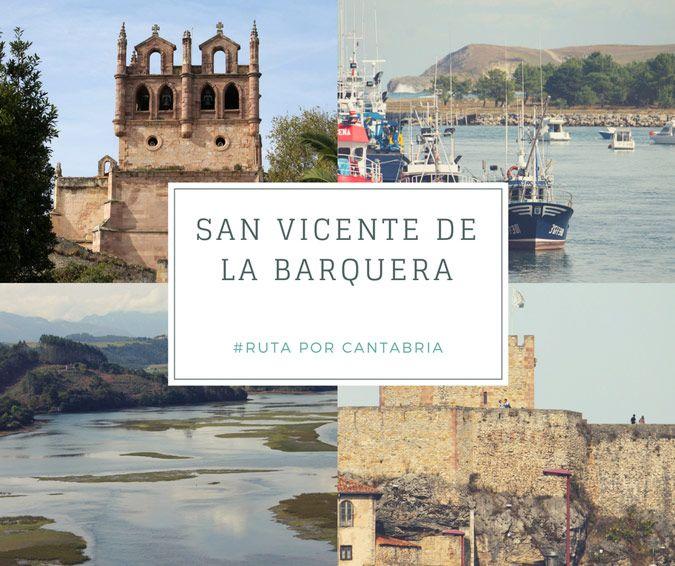 Os Contamos Qué Ver Y Qué Hacer En San Vicente De La Barquera Para Que Puedas Organizar Tu Viaje Por Cantabria En 2020 San Vicente Parques Naturales Rutas