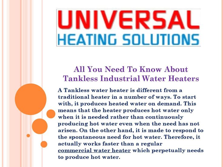All you need to know about tankless industrial We offer huge collection of tankless water heaters at affordable prices for office and home. Buy online and pick up in store. Call us at 0845 528 0042 to know more about our services and products.