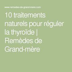 10 traitements naturels pour réguler la thyroïde | Remèdes de Grand-mère
