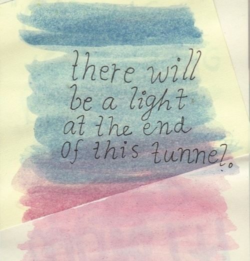 There Will Be A Light At The End Of This Tunnel Quote Optimist