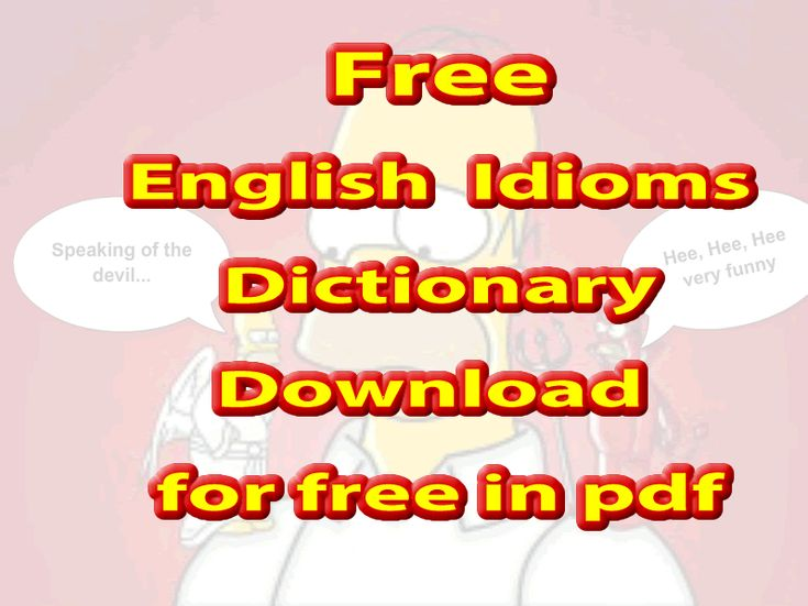Click on this picture to download the English idioms dictionary from A to Z  in PDF for free