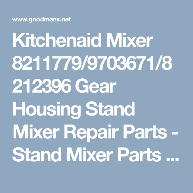 kitchenaid mixer parts. kitchenaid mixer 8211779/9703671/8212396 gear housing stand repair parts -