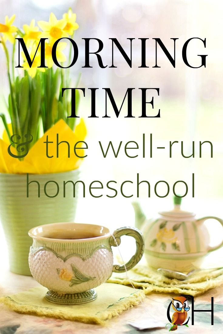 Morning time is an essential part of a well-run homeschool!