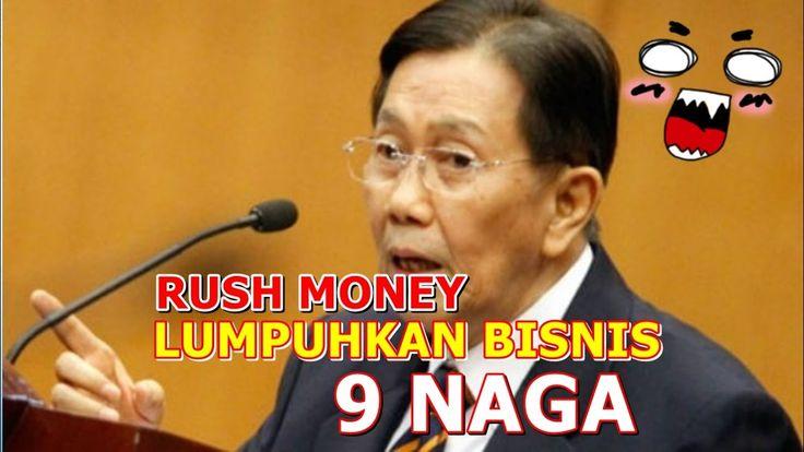 RUSH MONEY, MELUMPUHKAN BISNIS SEMBILAN NAGA !!