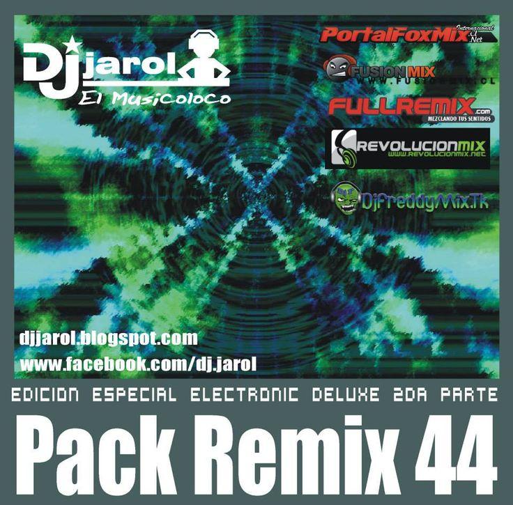 descarga Pack Remix 44 Especial Electronic Deluxe 2da Parte ~ Descargar pack remix de musica gratis | La Maleta DJ gratis online