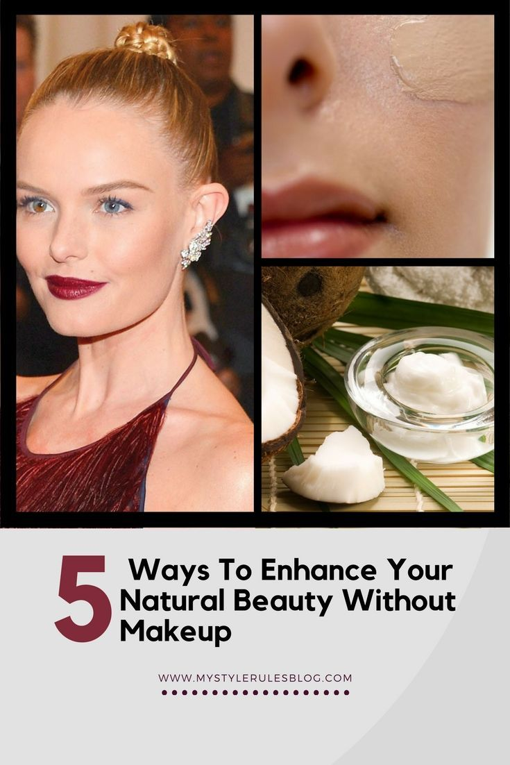 5 Ways To Enhance Your Natural Beauty Without Makeup As A Follower Of My Style Rules You Will Know Beauty Without Makeup Nontoxic Beauty Natural Makeup Tips