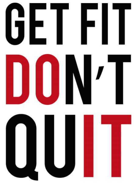 Get Fit Don't Quit Fitness Quote | Fitbys Sportswear