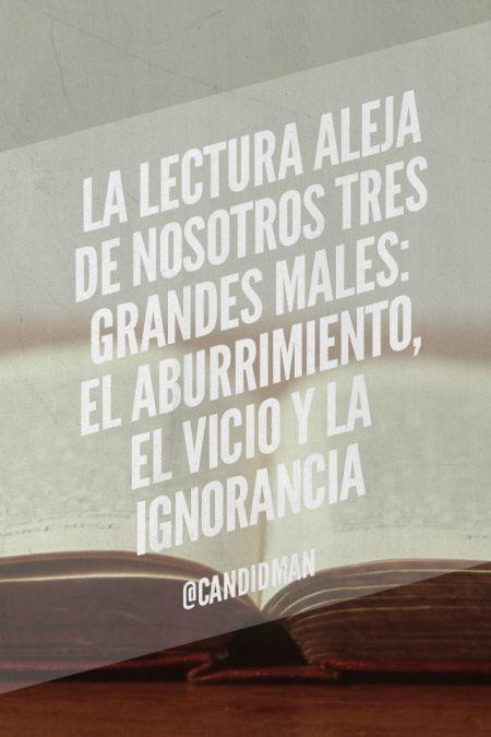 """""""La #Lectura aleja de nosotros tres grandes males el Aburrimiento, el Vicio y la Ignorancia""""."""