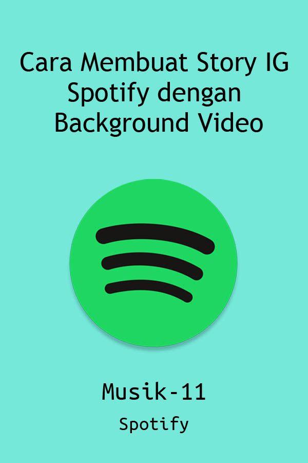 Cara Share Spotify Ke Ig Story Dengan Background Video Spotify Video