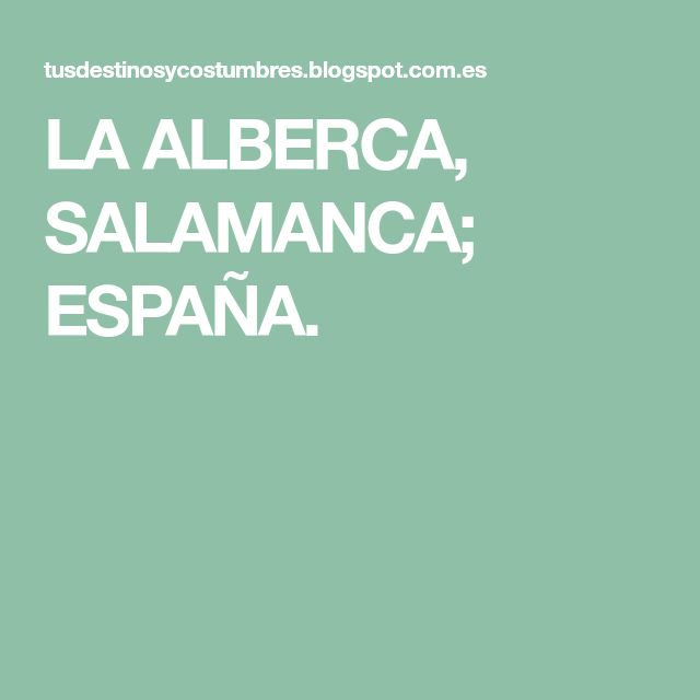 LA ALBERCA, SALAMANCA; ESPAÑA.