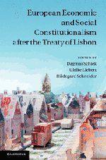 European economic and social constitutionalism after the Treaty of Lisbon / edited by Dagmar Schiek, Ulrike Liebert, Hildegard Schneider