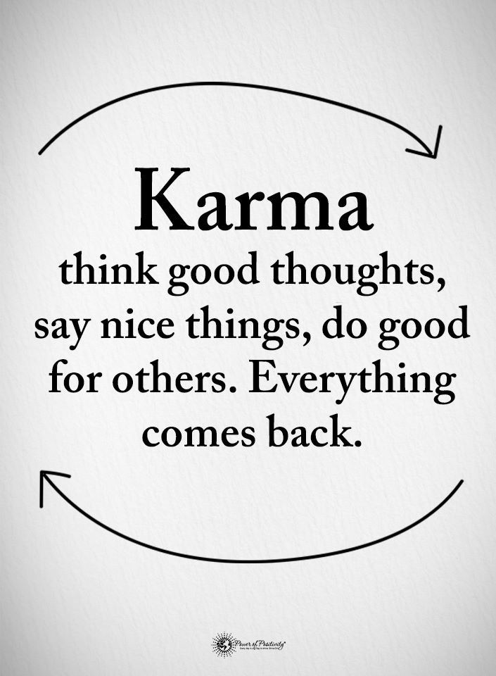 Good Karma Karma Quotes Good Thoughts Quotes