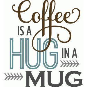 Silhouette Design Store - View Design #64748: coffee hug in a mug phrase
