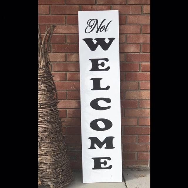 Not Welcome Porch Sign Unwelcome Sign Front Door Welcome Sign Farmhouse Sign Funny Porch Sign Welcome Signs Front Door Porch Signs Porch Welcome Sign
