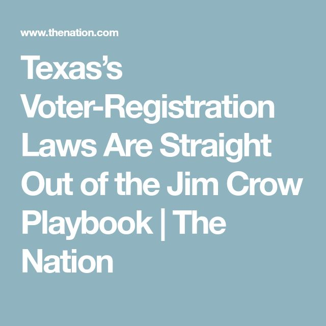 Texas's Voter-Registration Laws Are Straight Out of the Jim Crow Playbook | The Nation