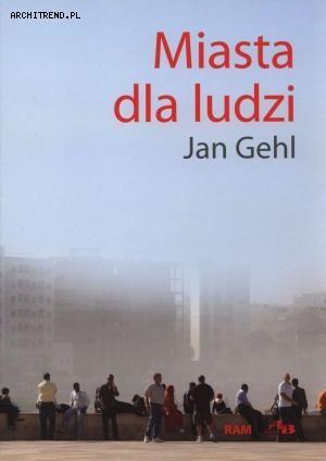 Gehl: Miasta dla ludzi