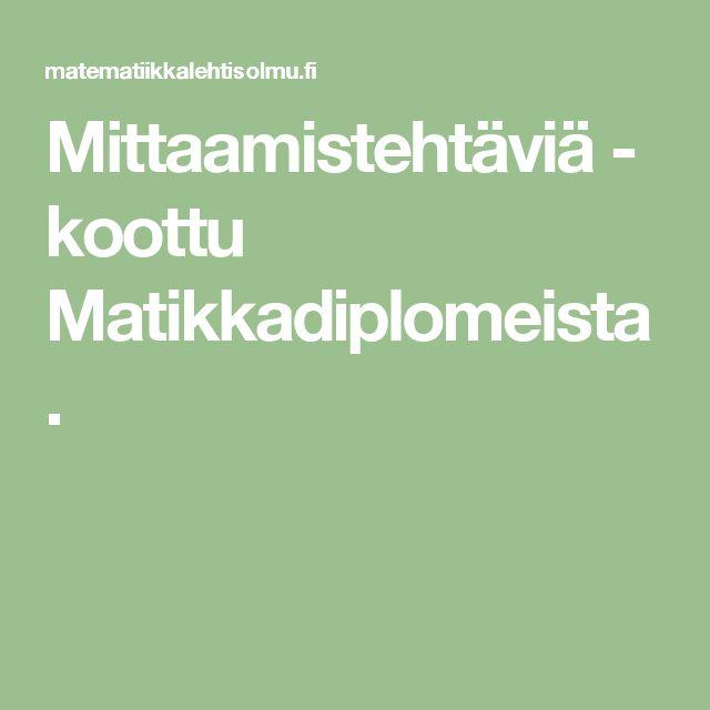 Mittaamistehtäviä - koottu Matikkadiplomeista.