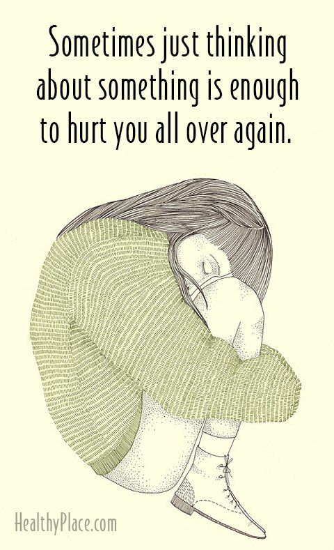 Abuse quote - Sometimes just thinking about something is enough to hurt you all over again.
