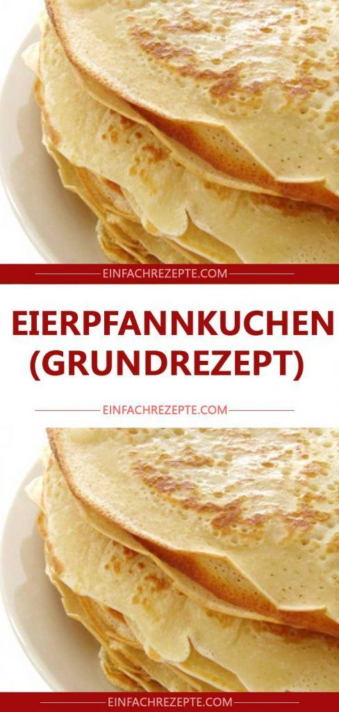 Eierpfannkuchen (Grundrezept) 😍 😍 😍   – Essen
