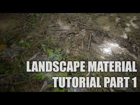 Landscape Material Tutorial Part 1 (Unreal Engine 4) - YouTube