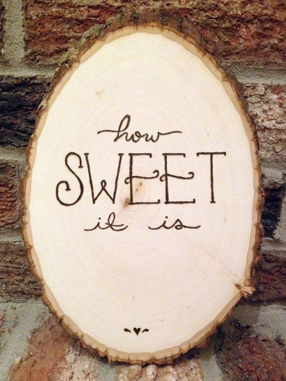 """Hand Lettered """"How Sweet It Is"""" Wood Slice Sign 