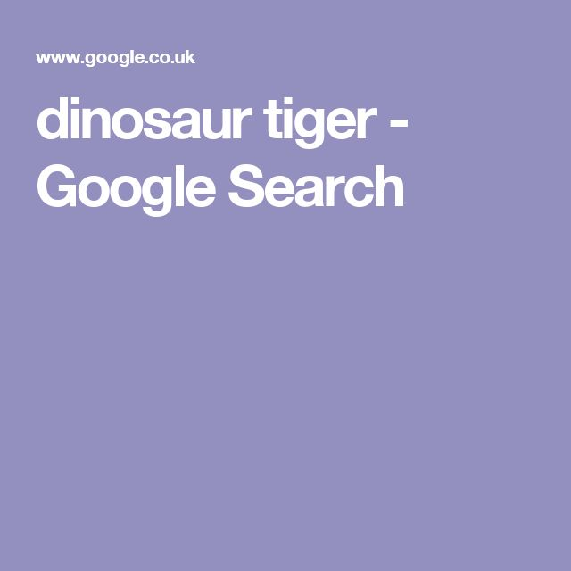 dinosaur tiger - Google Search