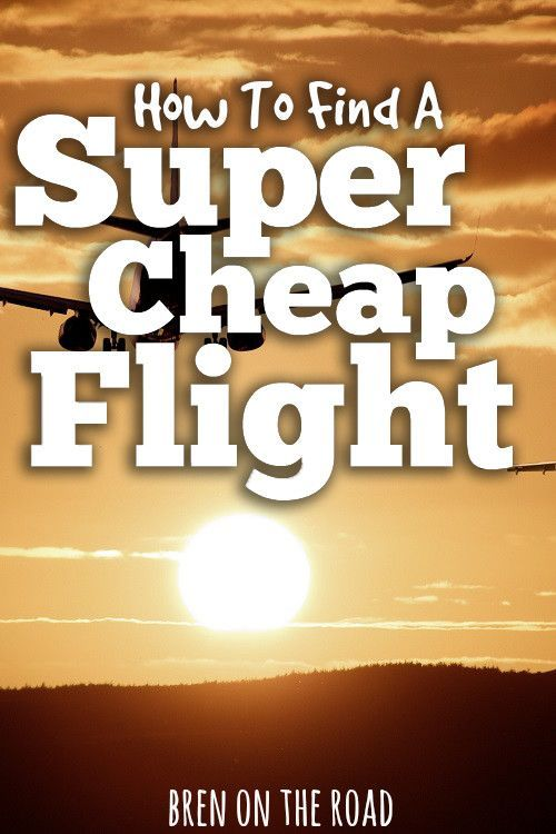 How To Find A Super Cheap Flight  Check http://wanderlustcrew.com for more travel tips.