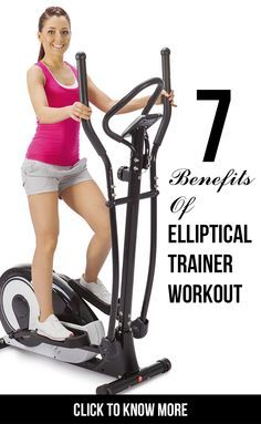 7 Effective Benefits Of Elliptical Trainer Workout : Top fitness trainers often call it as a powerhouse among cardio equipments.