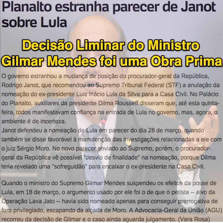 Decisão Liminar do Ministro Gilmar Mendes [Meu Herói] foi uma Obra Prima ➤ http://noticias.uol.com.br/ultimas-noticias/agencia-estado/2016/04/07/planalto-estranha-parecer-de-janot-sobre-lula.htm ②⓪①⑥ ⓪④ ⓪⑧ #STF