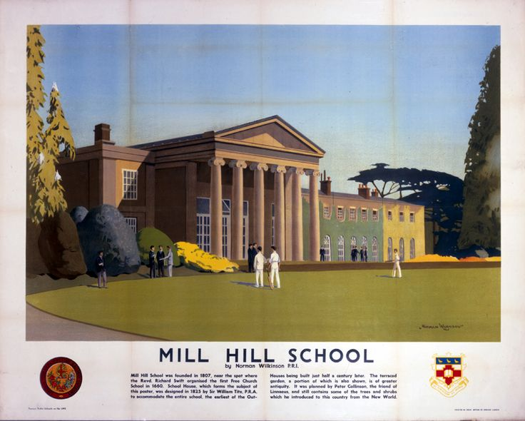 Poster, London Midland & Scottish Railway, Mill Hill School, by Norman Wilkinson, 1938. School House. Text: Mill Hill School was founded in 1807 near the spot where the Revd. Richard Swift organised the first Free Church School in 1660. School House, which forms the subject of this poster, was designed in 1825 by Sir William Tite, PRA, to accommodate the entire school, the earliest of the Out-Houses being built just half a century later,16