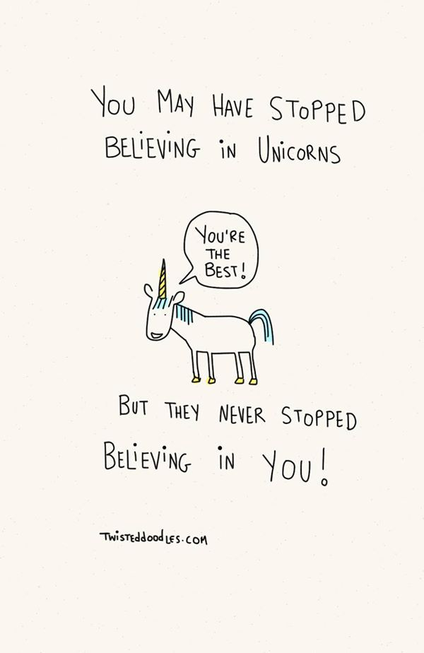 50 best mantra images on pinterest the words truths and cool quotes even if you dont believe in yourself dont worry unicorns solutioingenieria Choice Image