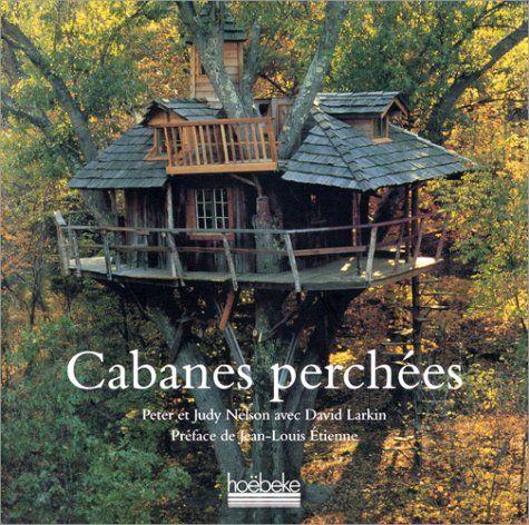 cabane perch e cabanes dans les arbres pinterest cabanes les arbres et canop e. Black Bedroom Furniture Sets. Home Design Ideas