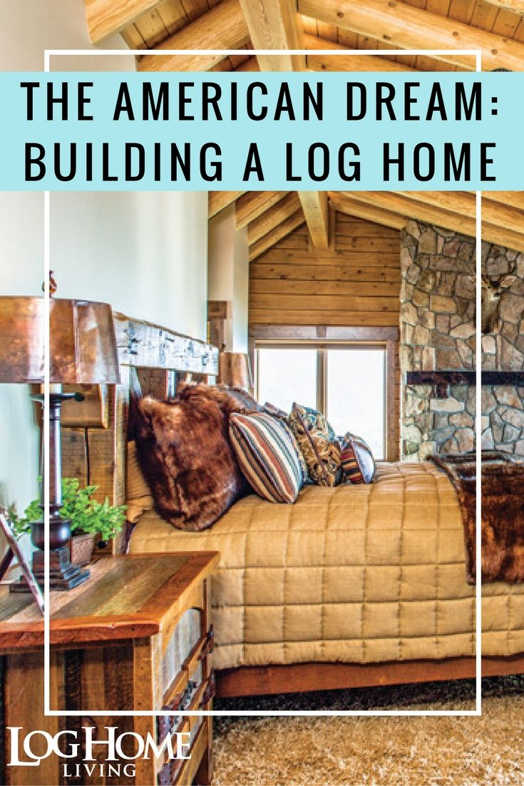 The Ultimate American Dream Building A Log Home Logs