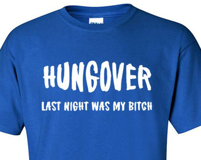 Tumblr T Shirt | Hungover Last Night Was My Bitch | Gym Shirt | Hipster Shirt | Offensive T Shirts | Fitness Tank | Yoga Shirt | S440