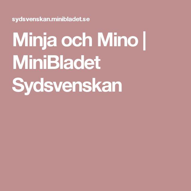 Minja och Mino | MiniBladet Sydsvenskan