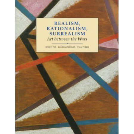 Realism, Rationalism, Surrealism Art Between the Wars