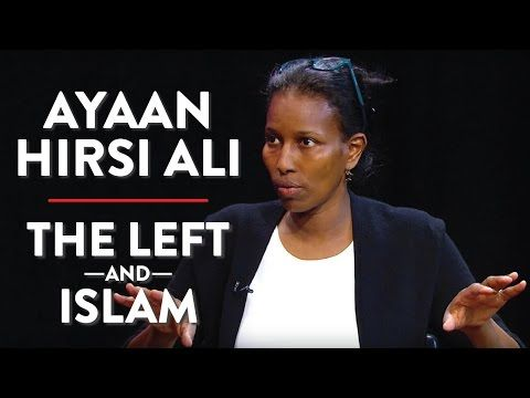 Ayaan Hirsi Ali on the Preaching of Islam and the Left's Alliance with Islamists (Pt. 1) - YouTube