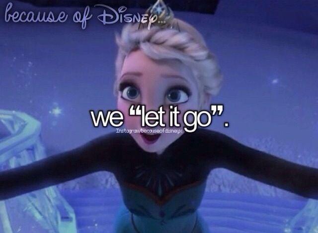 """◇Frozen◆Because of Disney We """"Let It Go"""""""