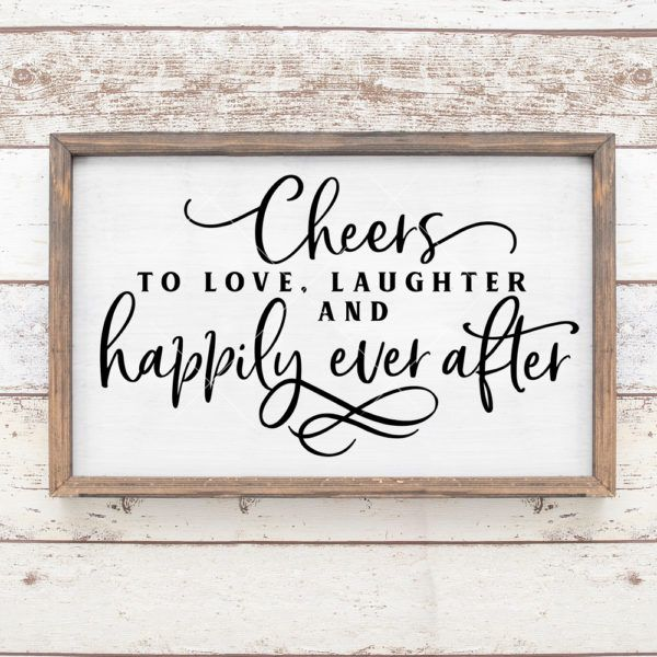 Cheers To Love Laughter And Happily Ever After Reception Bar Wedding Sign Love Quotes For Wedding Wedding Bar Sign Wedding Quotes