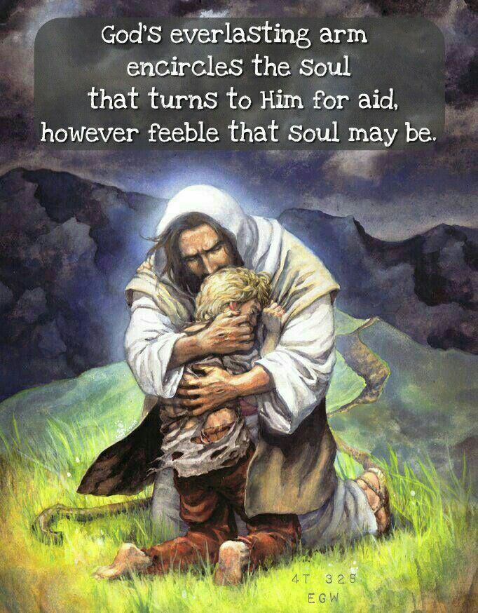 God's everlasting arm encircles the soul that turns to Him for aid, however feeble that soul may be.4T 328, Ellen G. White.