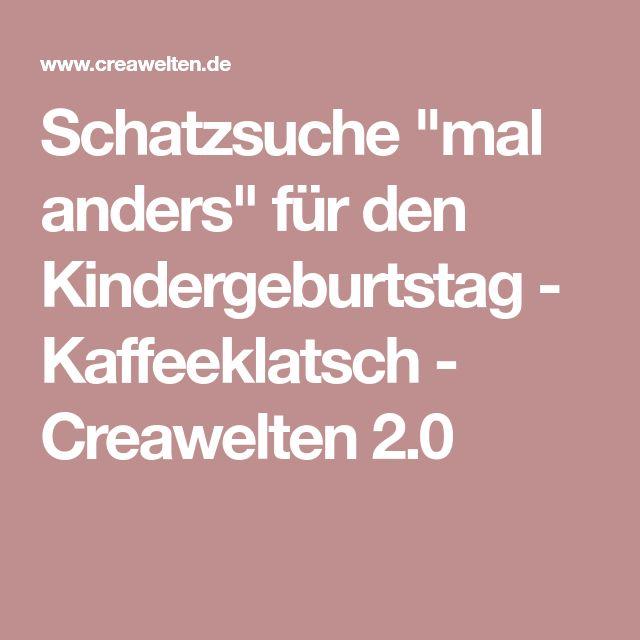 """Schatzsuche """"mal anders"""" für den Kindergeburtstag - Kaffeeklatsch - Creawelten 2.0"""