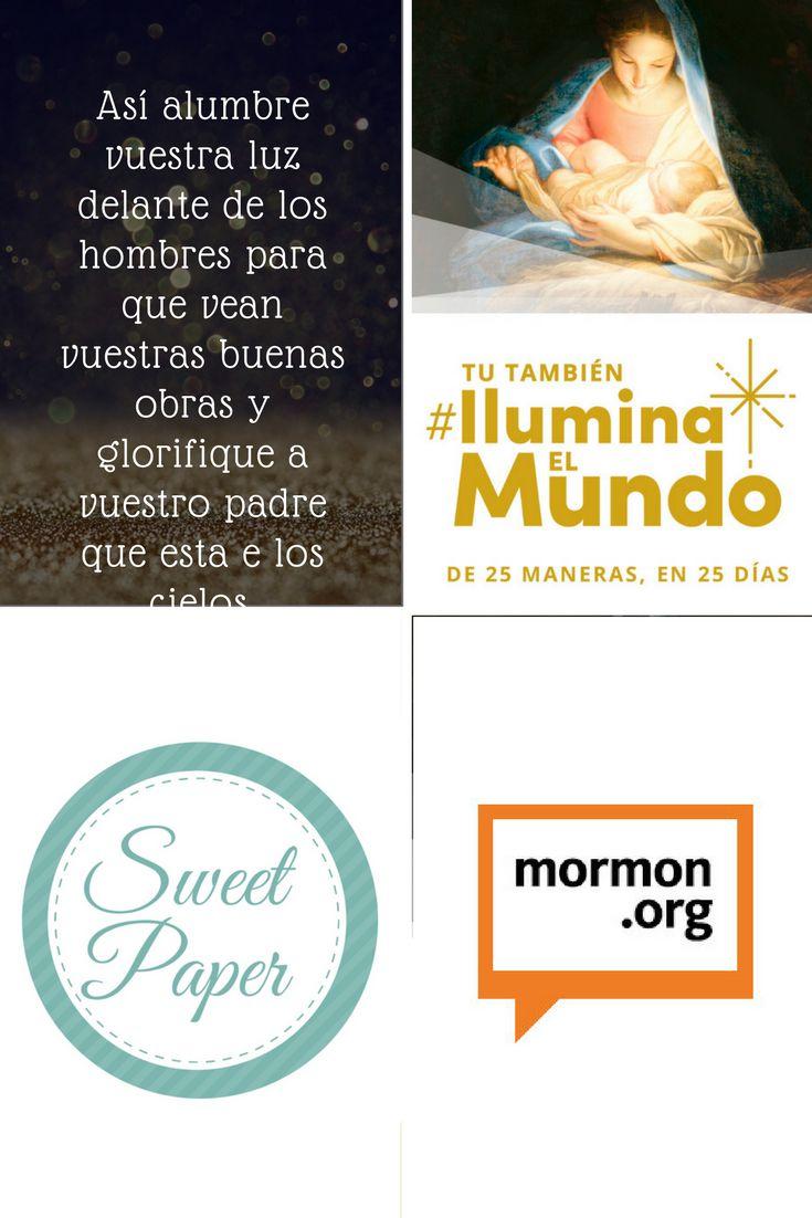 ILUMINA EL MUNDO DIA 25 #LDS #SUD