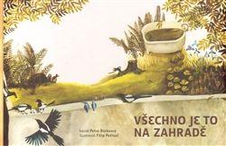 Leporelo Všechno je to na zahradě - Petr Borkovec / Běžíliška 270 Kč knihkupectvi Kosmas