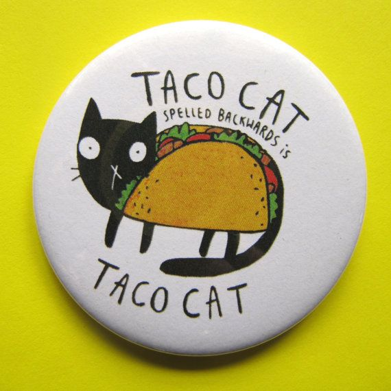 Taco Cat - Badge - 55mm - Pocket Mirror - Magnet - Keyring