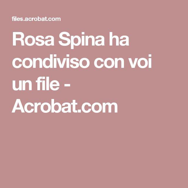 Rosa Spina ha condiviso con voi un file - Acrobat.com